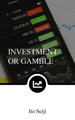 Investment or Gamble